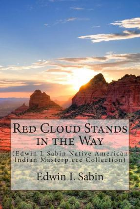 Red Cloud Stands in the Way