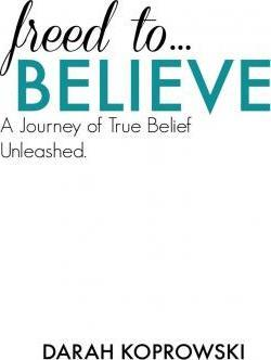 Freed to Believe