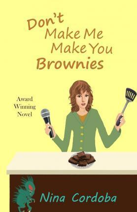 Don't Make Me Make You Brownies