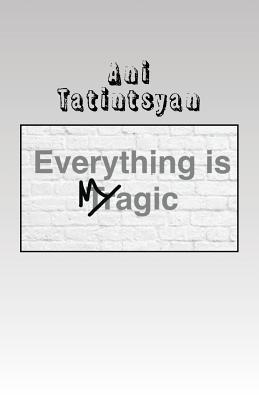 Everything Is Magic