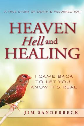 Heaven Hell and Healing