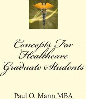Concepts for Healthcare Graduate Students