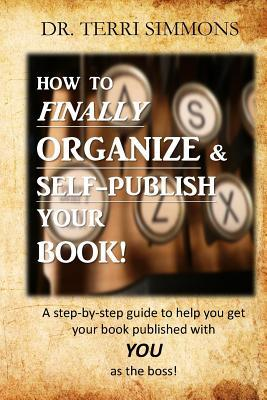 How to Finally Organize and Self Publish Your Book