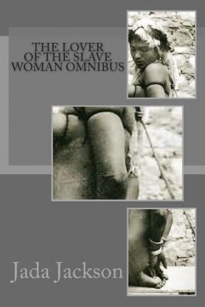 The Lover of the Slave Woman Omnibus