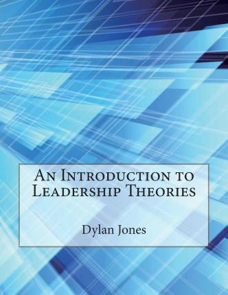 An Introduction to Leadership Theories