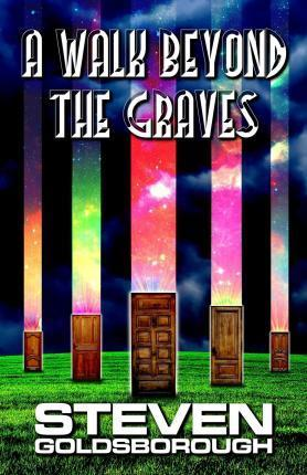 A Walk Beyond the Graves