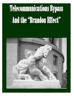 Telecommunications Bypass and the Brandon Effect