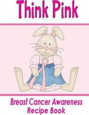 Think Pink Breast Cancer Awareness Recipe Book