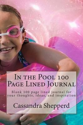 In the Pool 100 Page Lined Journal