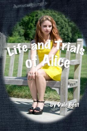 The Life and Trials of Alice