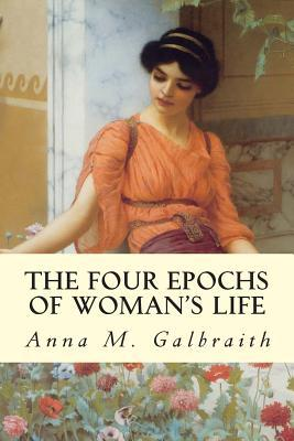 The Four Epochs of Woman's Life