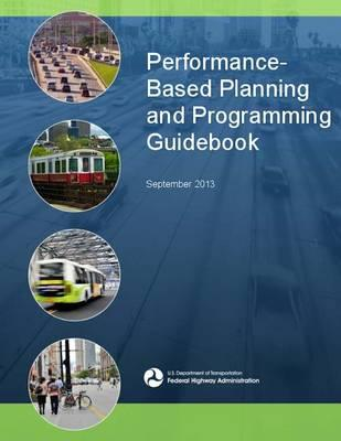 Performance Based Planning and Programming Guidebook