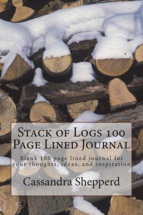 Stack of Logs 100 Page Lined Journal