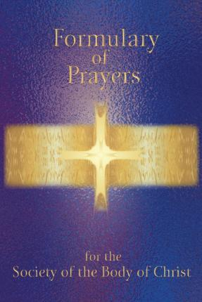 Formulary of Prayer for the Society of the Body of Christ