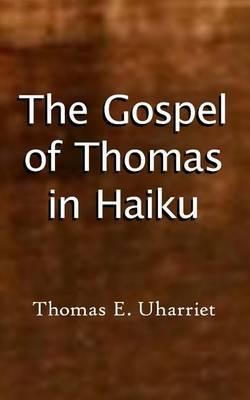 The Gospel of Thomas in Haiku