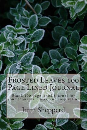 Frosted Leaves 100 Page Lined Journal