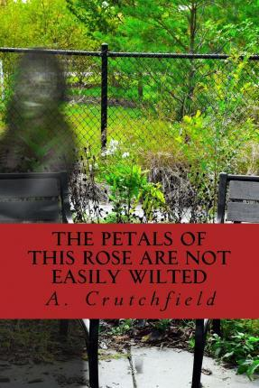 The Petals of This Rose Are Not Easily Wilted