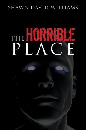 The Horrible Place