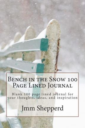 Bench in the Snow 100 Page Lined Journal