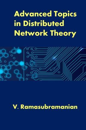 Advanced Topics in Distributed Network Theory