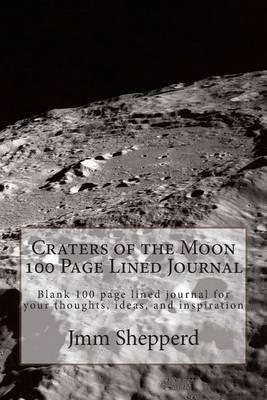 Craters of the Moon 100 Page Lined Journal
