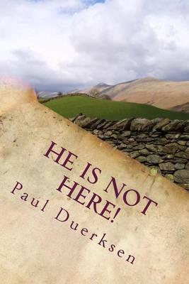 He Is Not Here!