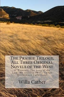 The Prairie Trilogy, All Three Original Novels of the West