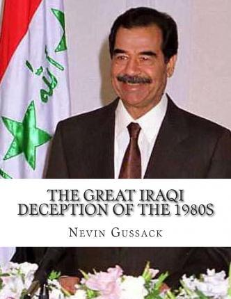 The Great Iraqi Deception of the 1980s