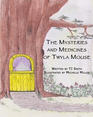 The Mysteries and Medicines of Twyla Mouse