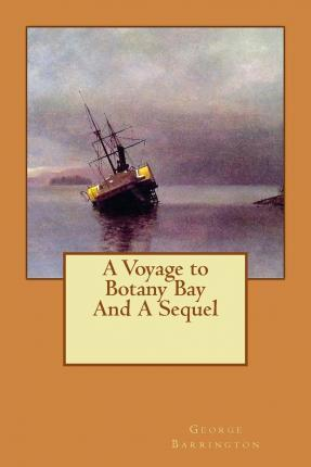 A Voyage to Botany Bay and a Sequel