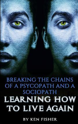 Breaking the Chains of a Psycopath and a Sociopath