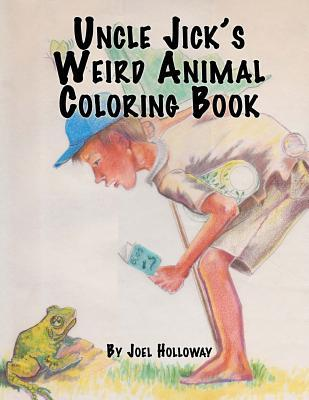 Uncle Jick's Weird Animal Coloring Book