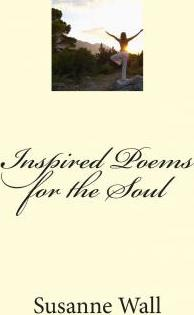Inspired Poems for the Soul