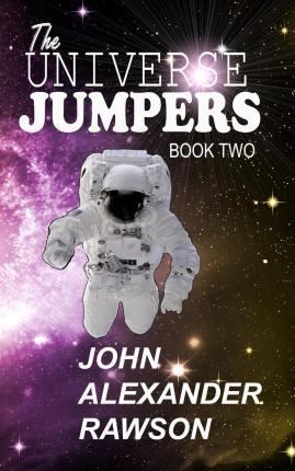 The Universe Jumpers Book Two