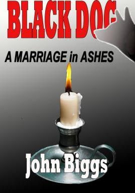 Black Dog ...a Marriage in Ashes