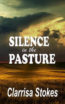 Silence in the Pasture