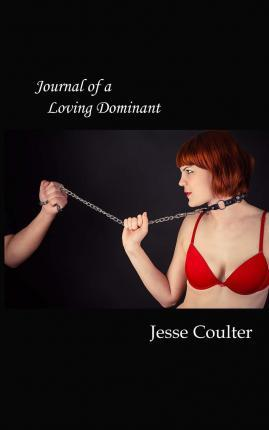 Journal of a Loving Dominant
