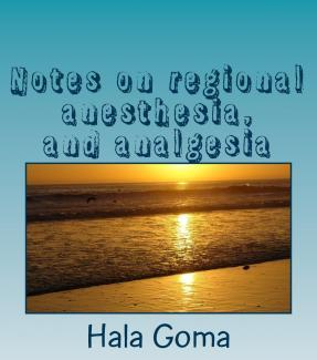 Notes on Regional Anesthesia, and Analgesia
