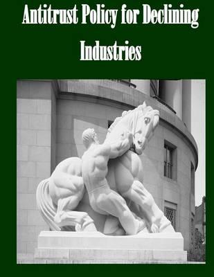 Antitrust Policy for Declining Industries
