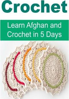 Crochet - Learn Afghan and Crochet in 5 Days