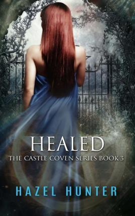 Healed (Book Three of the Castle Coven Series)