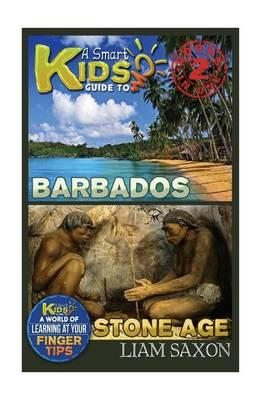 A Smart Kids Guide to Barbados and Stone Age