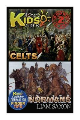 A Smart Kids Guide to Celts and Normans: A World of Learning at Your Fingertips