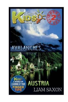 A Smart Kids Guide to Avalanches and Austria
