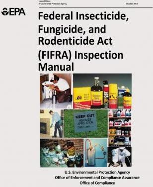 Federal Insecticide, Fungicide, and Rodenticide ACT (Fifra) Inspection Manual