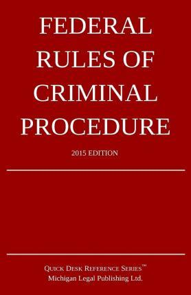 Federal Rules of Criminal Procedure; 2015 Edition