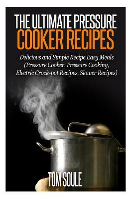The Ultimate Pressure Cooker Recipes