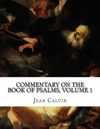 Commentary on the Book of Psalms, Volume 1