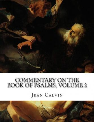 Commentary on the Book of Psalms, Volume 2