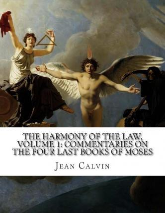 The Harmony of the Law, Volume 1
